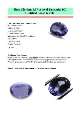 Shop Glorious 2.57 ct Oval Tanzanite IGI Certified Loose Jewels