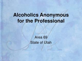 Alcoholics Anonymous for the Professional