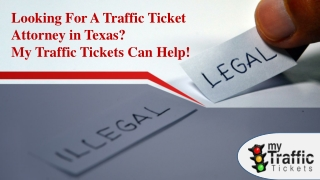 Looking For A Traffic Ticket Attorney in Texas? My Traffic Tickets Can Help