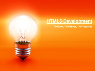 HTML5 Development – The New, The Better, The Versatile