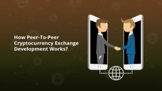 Peer to Peer Cryptocurrency Exchange Development