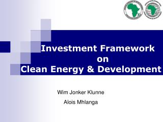 Investment  Framework 	on Clean Energy  & Development