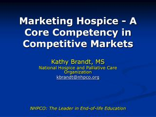 Marketing Hospice - A Core Competency in Competitive Markets
