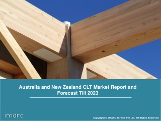 Australia and New Zealand Cross Laminated Timber (CLT) Market Report, Share, Size and Forecast Till 2023