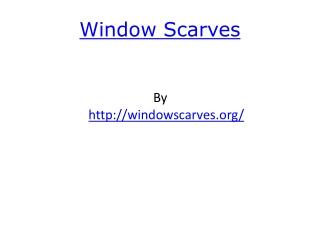Window Scarves