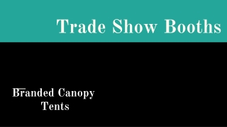 Full Custom Look|Use Trade Show Booths - Branded canopy Tents