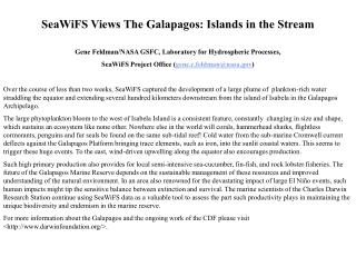 SeaWiFS Views The Galapagos: Islands in the Stream Gene Feldman/NASA GSFC, Laboratory for Hydrospheric Processes,