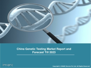 China Genetic Testing Market Research Report, Trends, Growth, and Forecast Till 2023