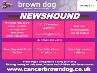 Brown Dog is a Registered Charity (1111550)  Raising money to help men, women and children who have cancer www.cancerbro
