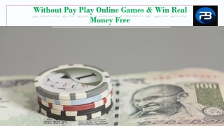 Without Pay Play Online Poker Games & Win Real Money Free in India