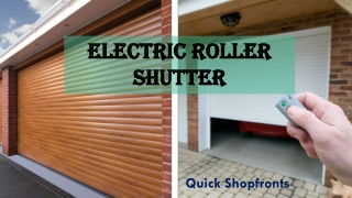 Reliable electric roller shutters for Industrial and commercial needs