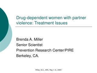 Drug-dependent women with partner violence: Treatment Issues