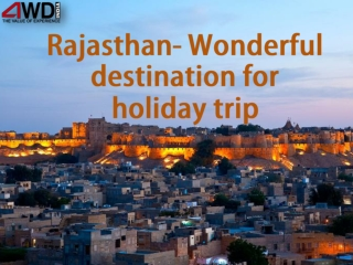 Rajasthan- Wonderful destination for holiday trip