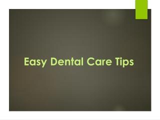 Easy Dental Care Tips