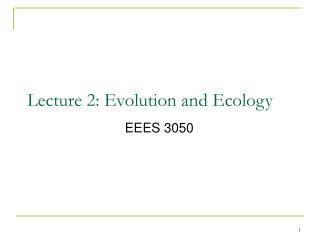 Lecture 2: Evolution and Ecology