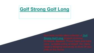 Golf Strong Golf Long   golf coffee mug   golf phone cases