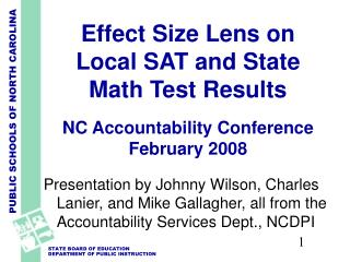Effect Size Lens on  Local SAT and State  Math Test Results  NC Accountability Conference February 2008