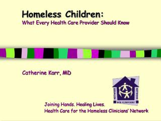 Homeless Children: What Every Health Care Provider Should Know