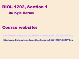 biology.lsu/webfac/kharms/BIOL1202Fall2007.htm