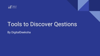 Tools to discover qestions