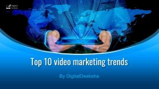 Top 10 video marketing trends