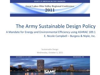 The Army Sustainable Design Policy   A Mandate for Energy and Environmental Efficiency using ASHRAE 189.1 E. Nicole Camp