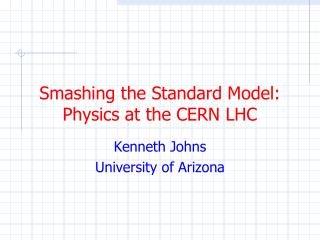 Smashing the Standard Model: Physics at the CERN LHC