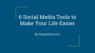 6 social media tools to make your life easier