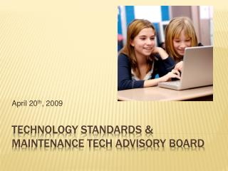 Technology Standards & Maintenance Tech Advisory Board