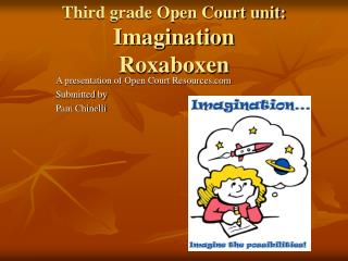 Third grade Open Court unit: Imagination Roxaboxen