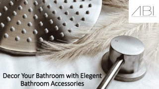 Decor Your Bathroom with Elegent Bathroom Accessories