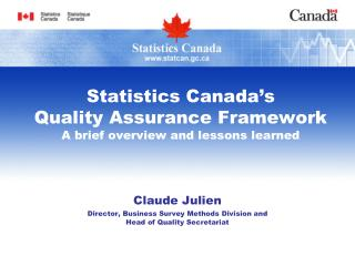 Statistics Canada's  Quality Assurance Framework A brief overview and lessons learned