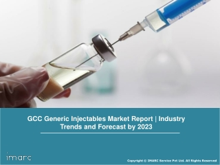 GCC Generic Injectables Market Report: Industry Trends, Share, Size, Growth and Forecast 2018-2023
