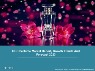 GCC Perfume Market: Size, Share, Trends, Growth, Size, Key Players and Forecast Till 2023