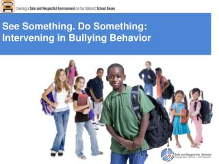 See Something. Do Something: Intervening in Bullying Behavior