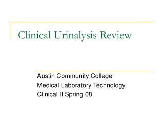 Clinical Urinalysis Review