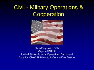 Civil - Military Operations & Cooperation