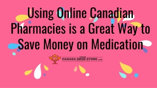 Using Online Canadian Pharmacies is a Great Way to Save Money on Medication