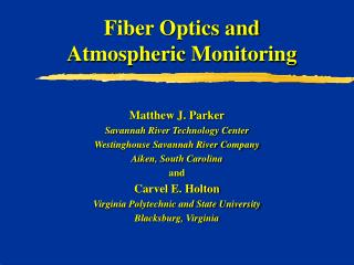 Fiber Optics and  Atmospheric Monitoring