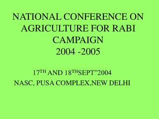 NATIONAL CONFERENCE ON AGRICULTURE FOR RABI CAMPAIGN 2004 -2005