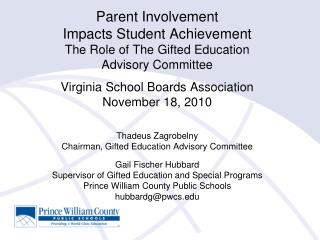 Parent Involvement  Impacts Student Achievement  The Role of The Gifted Education  Advisory Committee  Virginia School B