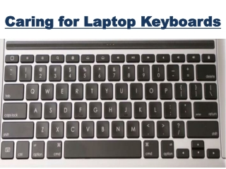 Caring for Laptop Keyboards
