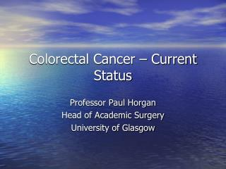 Colorectal Cancer – Current Status