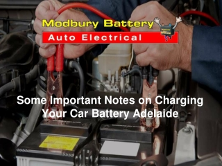 Some Important Notes on Charging Your Car Battery Adelaide