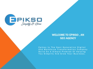 Welcome to Epikso, an SEO agency