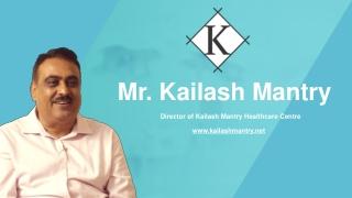 health care   mental treatment in Mumbai   Kailash Mantry