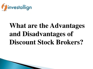 Advantages and Disadvantages of Discount Stock Brokers