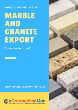 What is the Future of Marble and Granite Export Business in India?