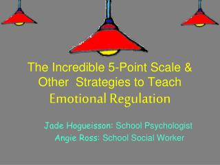 The Incredible 5-Point Scale & Other  Strategies to Teach  Emotional Regulation