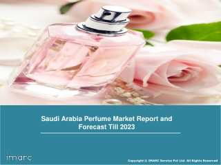 Saudi Arabia Perfume Market Share, Size, Trends, Growth, Analysis and Forecast Till 2023
